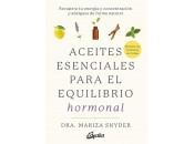 Aceites Esenciales para el Equilibrio Hormonal Libro, Dra. Mariza Snyder GAIA EDITORIAL