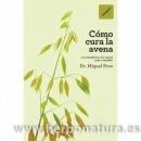 Cómo cura la avena, los beneficios del cereal más completo Libro, Dr. Miquel Pros RBA INTEGRAL en Herbonatura.es