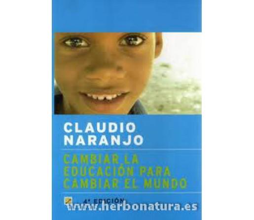Cambiar la Educación para cambiar el Mundo Libro, Claudio Naranjo LA LLAVE