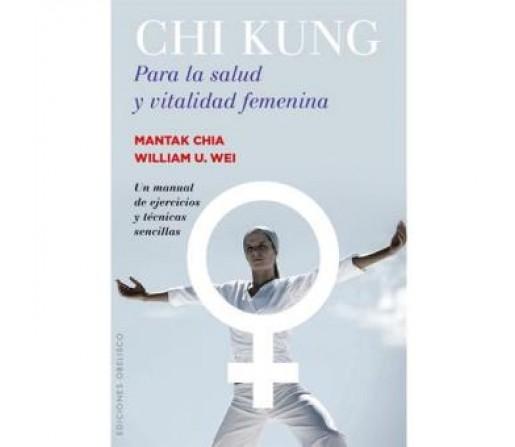 Chi Kung Para la Salud y Vitalidad Femenina Libro, Mantak Chia, William Wei EDICIONES OBELISCO