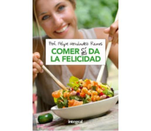 Comer Si da la Felicidad Libro, Felipe Hernández Ramos RBA INTEGRAL