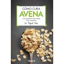 Cómo cura avena, los beneficios del cereal más completo Libro, Dr. Miquel Pros RBA INTEGRAL en Herbonatura.es