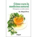 Cómo Cura la Medicina Natural 100 preguntas a un médico naturista Dr. Miquel Pros INTEGRAL en Herbonatura.es