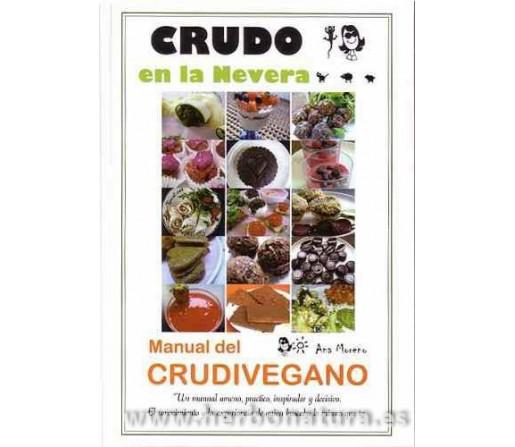 Crudo en la Nevera, manual del Crudivegano Libro, Ana Moreno