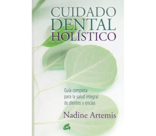 Cuidado dental Holistico, Salud integral de dientes y encias. Libro Nadine Artemis GAIA