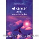 El cáncer no es una enfermedad sino un mecanismo de supervivencia Libro, Andreas Moritz OBELISCO en Herbonatura.es