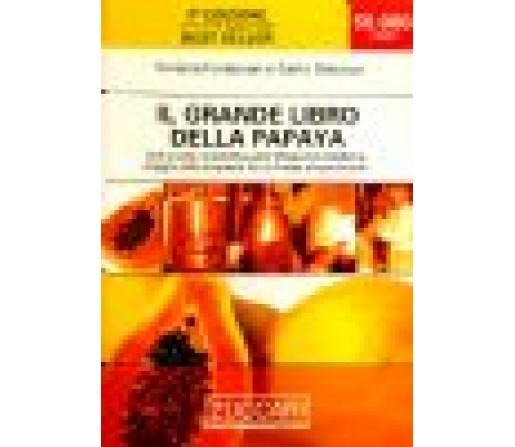 El Gran Libro de la Papaya Viviana Fontanari y Carlo Delucca ZUCCARI