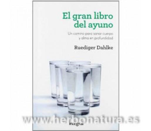 El gran libro del ayuno, un camino para sanar cuerpo y alma en profundidad Libro, Ruediger Dahlke INTEGRAL