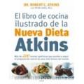 El libro de la cocina ilustrado de la nueva dieta Atkins Libro, Dr. Robert C. Atkins VERGARA