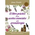 El libro práctico de los aceites esenciales y la aromaterapia Libro, Jaume Rosello ROBIN BOOK