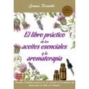 El libro práctico de los aceites esenciales y la aromaterapia Libro, Jaume Rosello ROBIN BOOK en Herbonatura.es