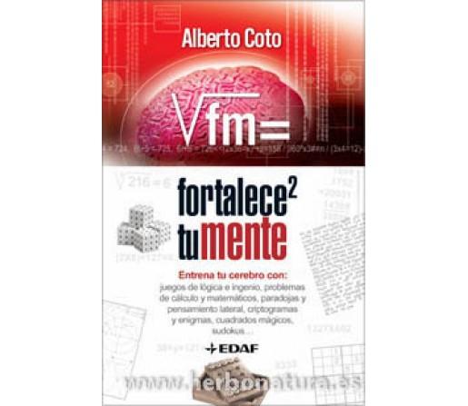 Fortalece tu Mente Libro, Alberto Coto EDAF