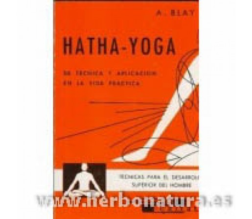 Hatha Yoga, su técnica y aplicación en la vida práctica Libro, A. Blay CEDEL