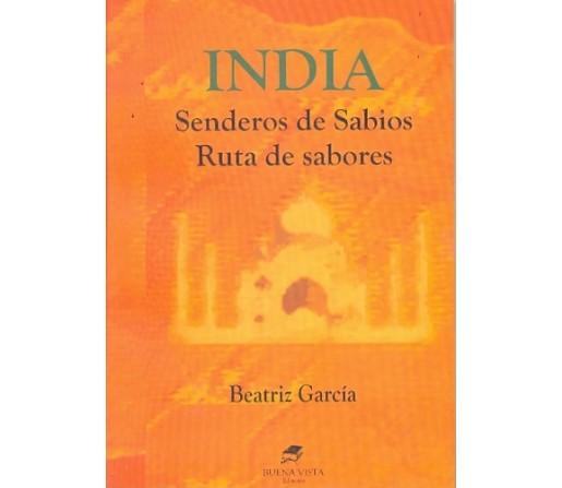 India, Senderos de Sabios, Ruta de Sabores Libro, Beatriz García BUENA VISTA EDICIONES