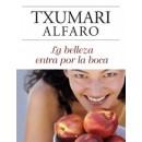 La Belleza entra por la Boca Libro, Txumari Alfaro EDICIONES B en Herbonatura.es