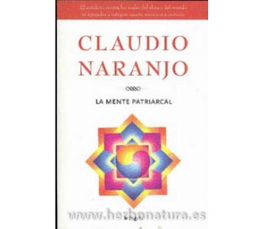 La Mente Patriarcal Libro, Claudio Naranjo RBA INTEGRAL