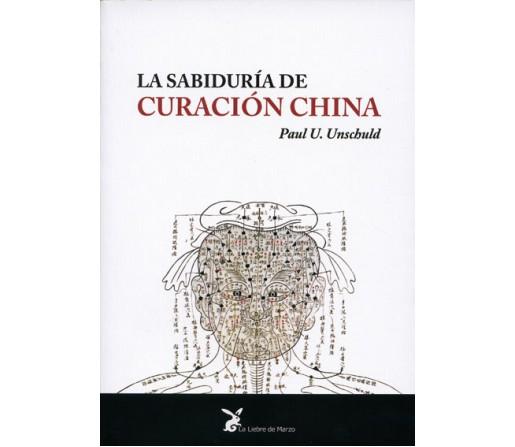 La Sabiduría de Curación China Libro, Paul U. Unschuld LA LIEBRE DE MARZO
