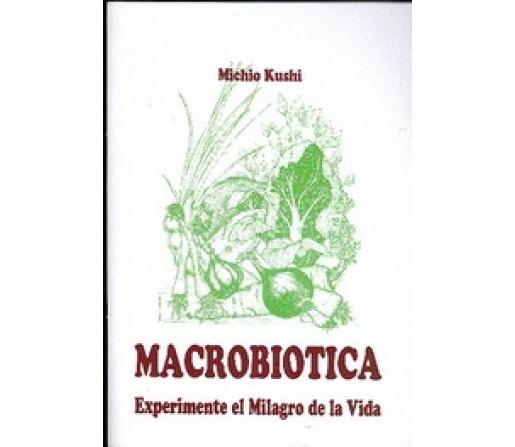 Macrobiotica, Experimente el milagro de la Vida Libro, Michio Kushi GEA PUBLICACIONES