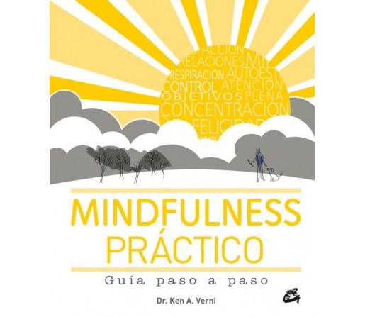 Mindfulness Práctico, Guía paso a paso Libro, Dr. Ken A. Verni GAIA EDICIOMES