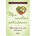 Mis Recetas Anticancer, Alimentación y vida anticáncer, Dra. Odile Fernández Martínez URANO