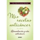 Mis Recetas Anticancer, Alimentación y vida anticáncer, Dra. Odile Fernández Martínez URANO en Herbonatura.es