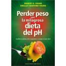 Perder peso con la milagrosa dieta del pH, Robert O. Young OBELISCO