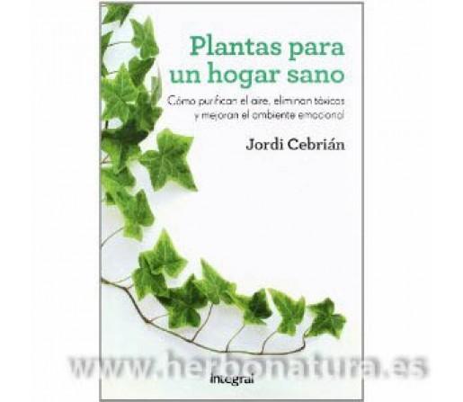 Plantas para un Hogar Sano Libro, Jordi Cebrián INTEGRAL
