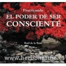Practicando el Poder de Ser Consciente Libro, Raúl de la Rosa EDICIONES i en Herbonatura.es