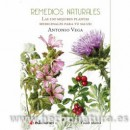 Remedios Naturales, las 100 mejores plantas medicinales para tu salud, Libro Antonio Vega EDICIONES i