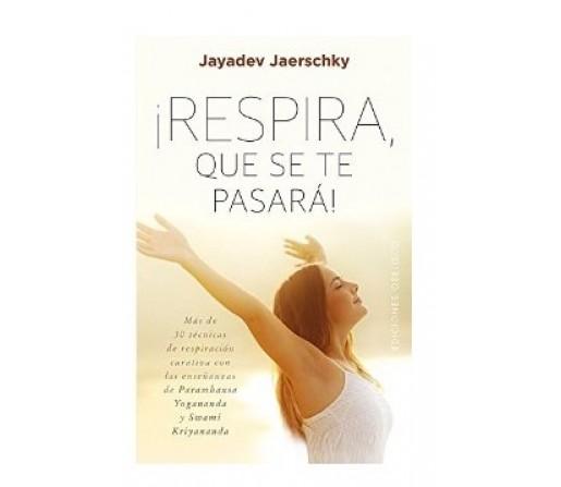 Respira que se te pasará Libro, Jayadev Jaerschky EDICIONES OBELISCO