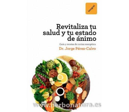 ¡Revitalízate! Optimiza tu salud y tu estado de ánimo Libro, Dr. Jorge Pérez-Calvo RBA INTEGRAL