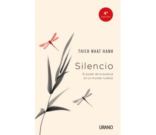 Silencio, el poder de la quietud en un mundo ruidoso, Libro Thich Nhat Hanh EDITORIAL URANO