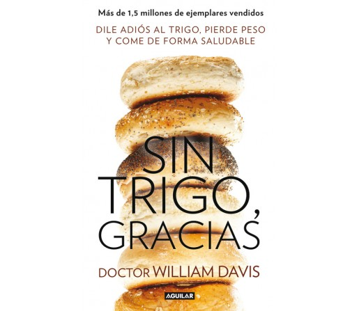 Sin Trigo Gracias Libro Dr. William Davis AGUILAR