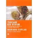Tocar es Vivir, La necesidad de afecto en un mundo impersonal, Mariana Caplan LA LLAVE en Herbonatura.es