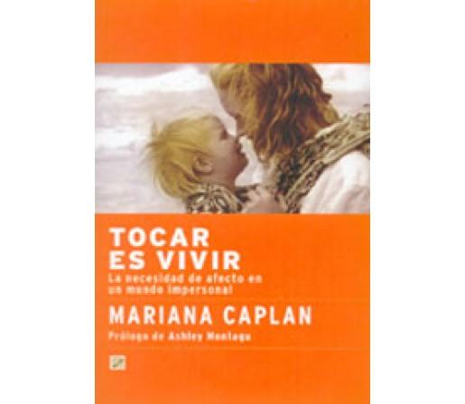 Tocar es Vivir, La necesidad de afecto en un mundo impersonal, Mariana Caplan LA LLAVE