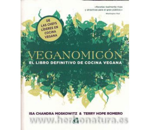 Veganomicón, el libro definitivo de la cocina vegana Isa Chandra y Terry Hope Romero GAIA
