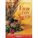 Vivir con Salud, nueva guía de medicina natural Libro, J. Angel Gil Muñoz ARGUVAL en Herbonatura.es