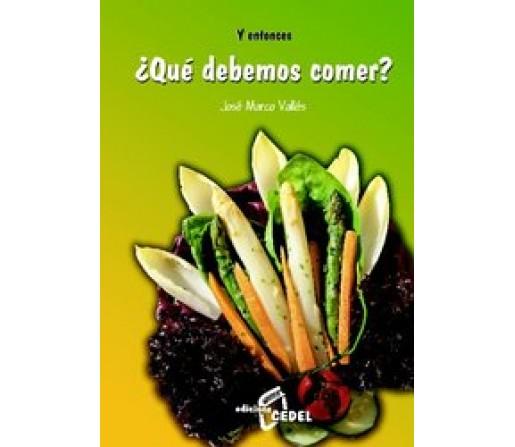 Y entonces ¿Qué debemos comer? Libro, José Marco Vallés EDICIONES CEDEL